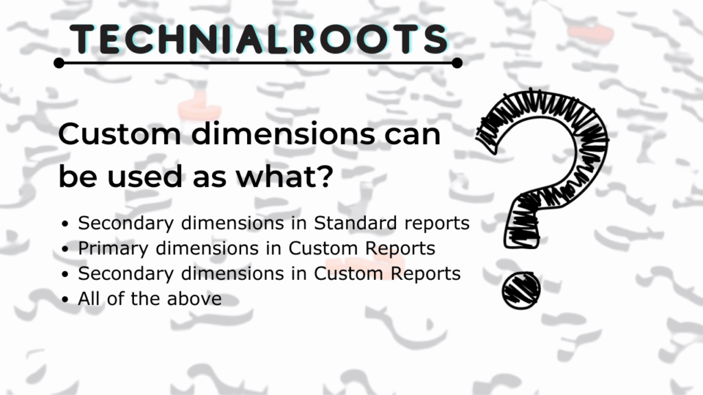 Custom dimensions can be used as what?