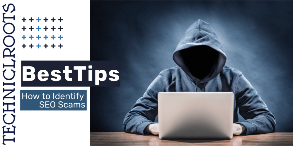Top 5 Tips How to Identify SEO Scams