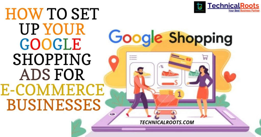 HOW TO SET UP YOUR GOOGLE SHOPPING ADS FOR E-COMMERCE BUSINESSES 2021
