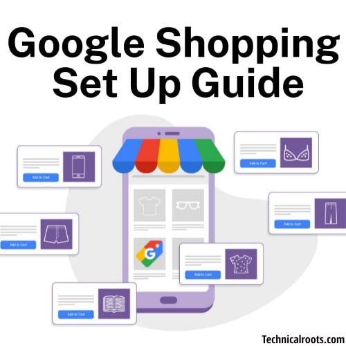 Google Shopping Set Up Guide